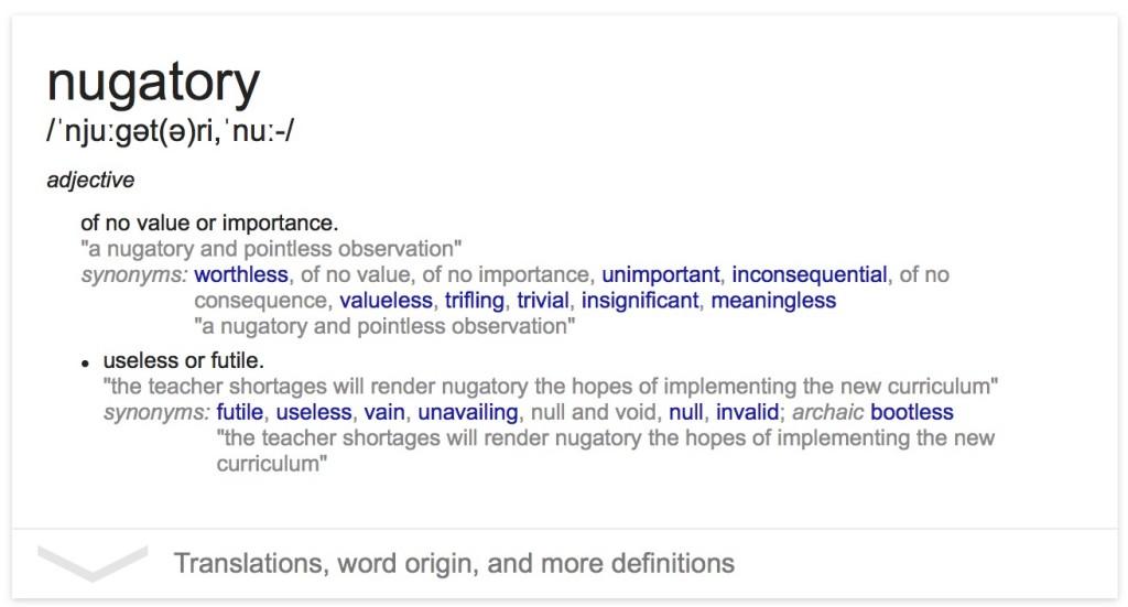 Nugatory. What a terribly nugatory word.