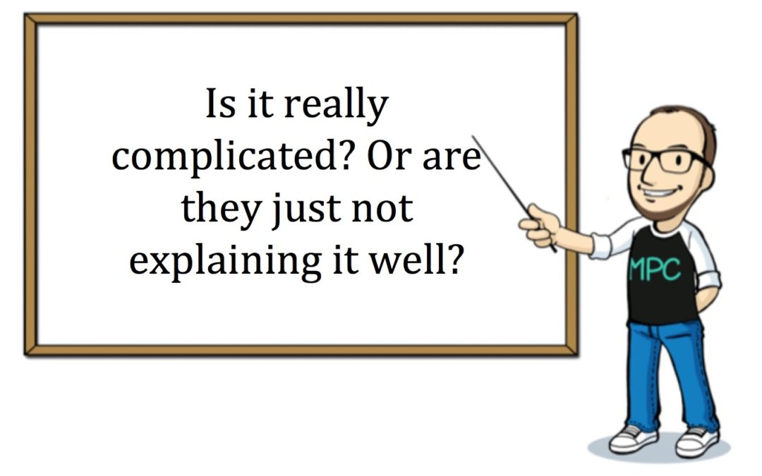Nothing's so complicated that you can't explain it to the average Joe